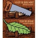 Flipbook : VOLÉE DE BOIS VERT / YEUX DE BÛCHE