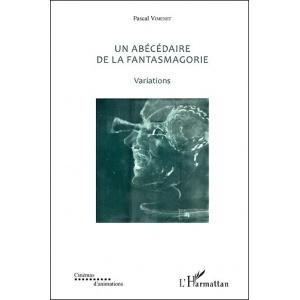 Livre : UN ABÉCÉDAIRE DE LA FANTASMAGORIE - Variations