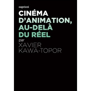 Livre : CINÉMA D'ANIMATION, AU DELÀ DU RÉEL