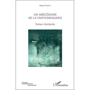 Book : UN ABÉCÉDAIRE DE LA FANTASMAGORIE - Tempo ritardando