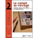 Livre : Le Carnet de Voyage : croquis notes reportages - LES CAHIERS DE L'IMAGE NARRATIVE
