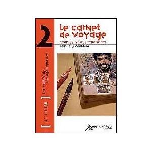 Book : Le Carnet de Voyage : croquis notes reportages - LES CAHIERS DE L'IMAGE NARRATIVE