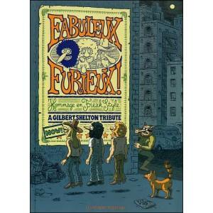 Comics : FABULEUX FURIEUX ! Hommage en Freak Style - A Gilbert SHELTON Tribute