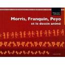 Livre : Morris Franquin Peyo et le dessin animé