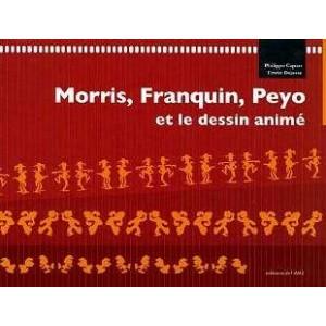 Book : Morris Franquin Peyo et le dessin animé
