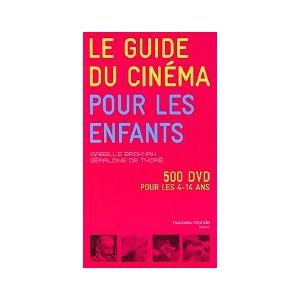 Livre : Le guide du Cinéma pour les enfants - 500 DVD pour les 4-14 ans