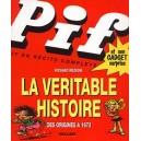 Livre : PIF la véritable histoire - Des origines à 1973
