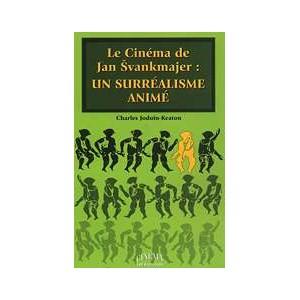 Book : Le cinéma de Jan SVANKMAJER un surréalisme animé