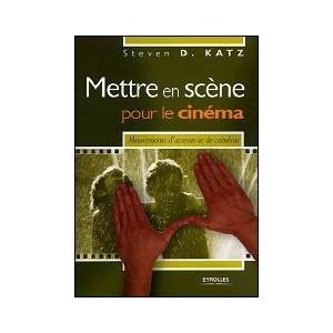 Livre : METTRE EN SCÈNE POUR LE CINÉMA - Mouvements d'acteurs et de caméra