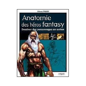 Book : ANATOMIE DES HÉROS FANTASY - Dessiner des personnages en action