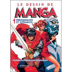 Livre : LE DESSIN DE MANGA - Volume 01 : Personnages et scénarios