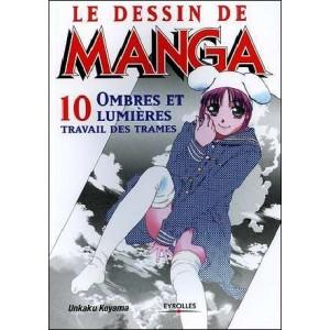 Book : LE DESSIN DE MANGA - Volume 10 : Ombres et Lumières : travail des trames