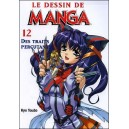 Livre : LE DESSIN DE MANGA - Volume 12 : Des traits percutants