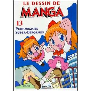Livre : LE DESSIN DE MANGA - Volume 13 : Personnages Super-Déformés