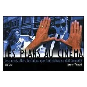 Book : LES PLANS AU CINÉMA - Les grands effets de cinéma que tout réalisateur doit connaître
