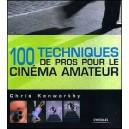 Livre : 100 TECHNIQUES DE PRO POUR LE CINÉMA AMATEUR