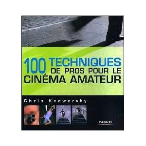 Book : 100 TECHNIQUES DE PRO POUR LE CINÉMA AMATEUR