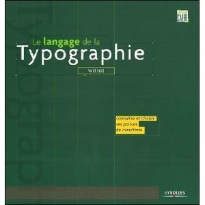 Livre : LE LANGAGE DE LA TYPOGRAPHIE - Bien connaître et choisir sa police de caractères