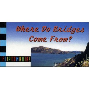 Flipbook : Where Do Bridges Come From ? (D'où viennent les Ponts ?)
