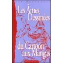 Livre : LES ÂMES DESSINÉES - Du Cartoon aux Mangas