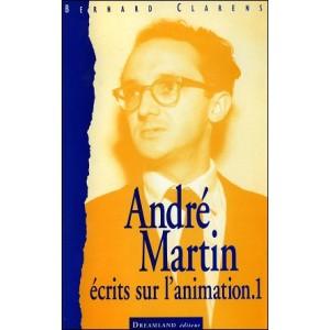 Book : ANDRÉ MARTIN - Ecrits sur l'animation