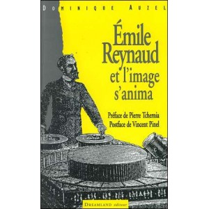 Book : Emile Reynaud - Et l'image s'anima