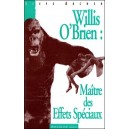 Livre : WILLIS O'BRIEN - Maître des Effets Spéciaux