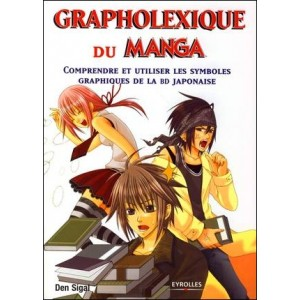 Book : MANGA GRAPHOLEXIQUE - Understand and use the graphic symbols of the Japanese comics