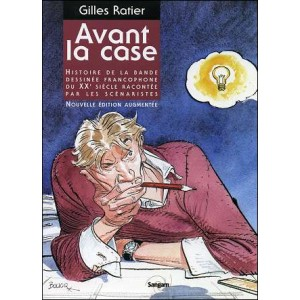 Book : AVANT LA CASE -History of the French comic strip of the twentieth century told by the scenario writers