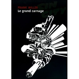 BD : SIN CITY 3 : Le grand carnage