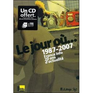 Comics : 1987-2007 Le jour où... France Info 20 ans d'actualités