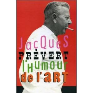 Livre : Jacques Prévert - L'Humour de l'Art