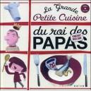 Livre - CD : La Grande Petite Cuisine du Roi des Papas