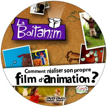 LA BOÎTANIM : comment réaliser son propre film d'animation ? - the DVD