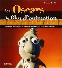 LES OSCARS DU FILM D'ANIMATION - un livre de Olivier COTTE