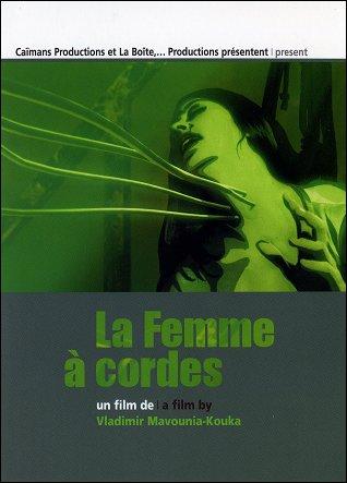 LA FEMME À CORDES - Un film de Vladimir MAVOUNIA-KOUKA