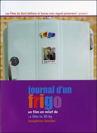 JOURNAL D'UN FRIGO - Un film en 3D de Joséphine DEROBE