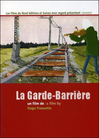 LA GARDE-BARRIÈRE - Un film de Hugo FRASSETTO