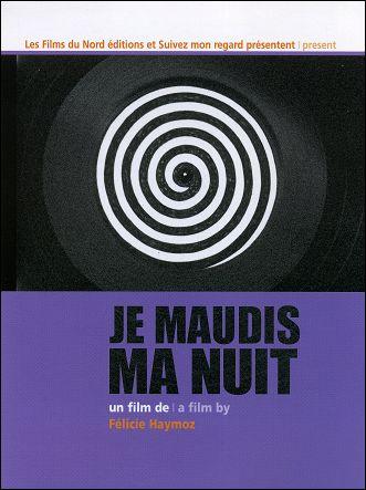 JE MAUDIS MA NUIT - Un film de Félicie HAYMOZ