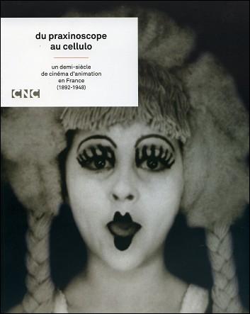 DU PRAXINOSCOPE AU CELLULO - Un demi-siècle de cinéma d'animation en France (1892-1948)