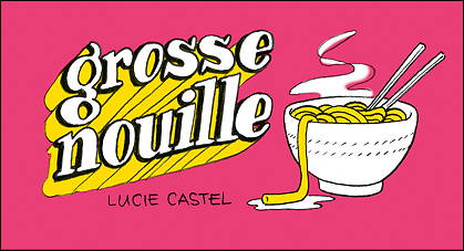 GROSSE NOUILLE - Recto