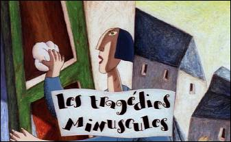 MINUSCULE TRAGEDIES - an animated series by Alain GAGNOL and Jean-Loup FELICIOLI - image
